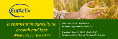 EURACTIV Stakeholder conference: Investment in agriculture and jobs; what role for the CAP?